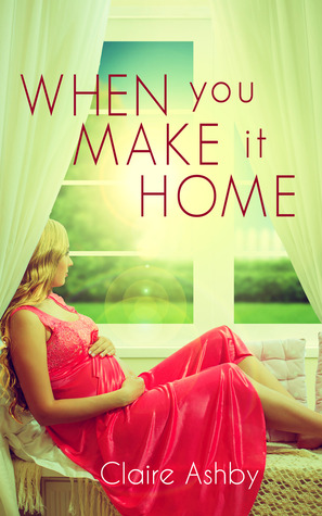 Review: When You Make It Home by Claire Ashby