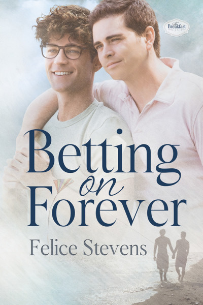 Review: Betting on Forever (The Breakfast Club #2) by Felice Stevens