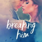 Release Day Blitz: Breaking Him (Dante & Scarlett #1) by R.K. Lilley