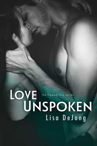 Release Day Blitz and Giveaway: Love Unspoken (Flawed Love #2) by Lisa De Jong