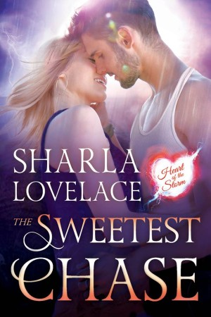 Cover Reveal: The Sweetest Chase (Heart of the Storm #2) by Sharla Lovelace