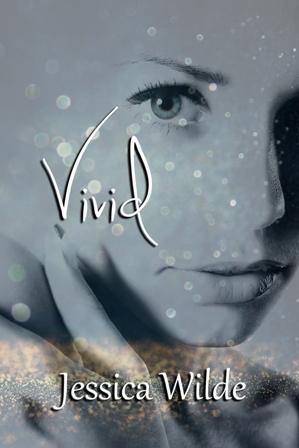 Book Spotlight: Vivid by Jessica Wilde