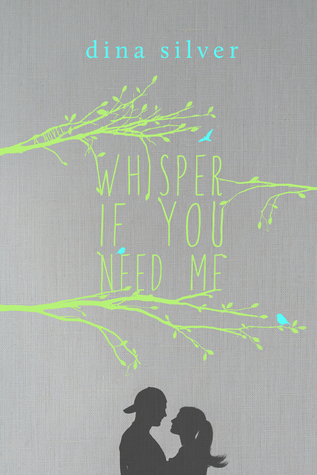Release Day Blitz and Giveaway: Whisper If You Need Me by Dina Silver