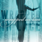 Release Day Blitz and Giveaway: Wrapped in Lace by Prescott Lane
