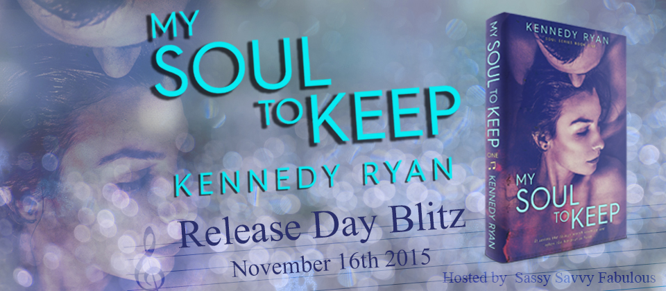 Release Day Blitz and Giveaway: My Soul to Keep (Soul #1) by Kennedy Ryan