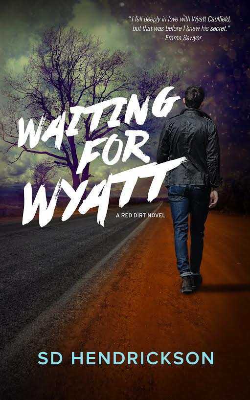 Cover Reveal and Giveaway: Waiting for Wyatt: A Red Dirt Novel by S.D. Hendrickson