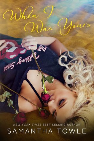 Exclusive Excerpt and ARC Giveaway: When I Was Yours by Samantha Towle