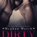 Exclusive Excerpt and Giveaway: Dirty Billionaire (The Dirty Billionaire Trilogy #1) by Meghan March