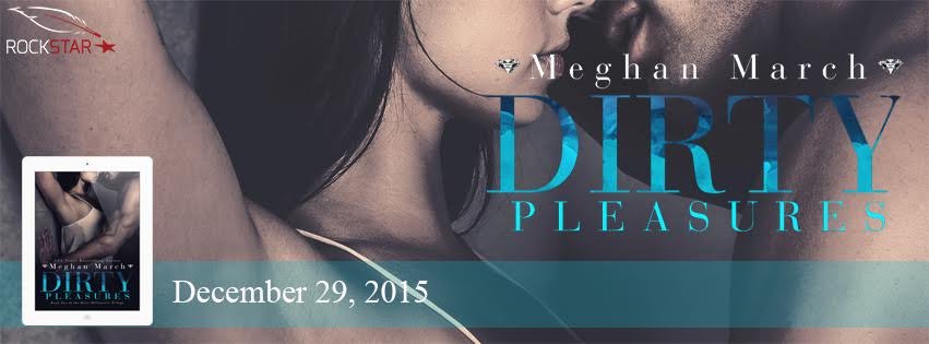 Release Day Blitz: Dirty Pleasures (The Dirty Billionaire Trilogy #2) by Meghan March