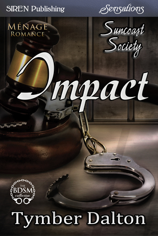 Review: Impact (Suncoast Society #32) by Tymber Dalton
