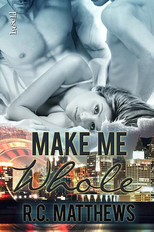 Review: Make Me Whole by R.C. Matthews