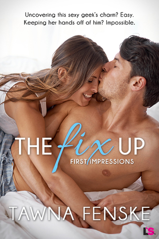 Exclusive Excerpt and Giveaway: The Fix Up (First Impressions) by Tawna Fenske