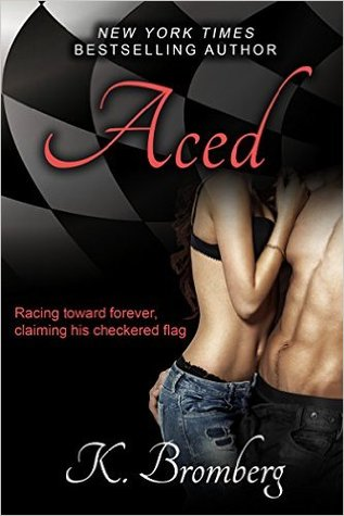 Review: Aced (Driven #5) by K. Bromberg