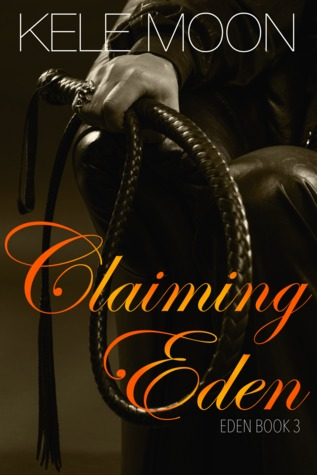 Claiming Eden by Kele Moon
