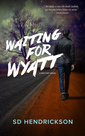 Review: Waiting for Wyatt: A Red Dirt Novel  by S.D. Hendrickson