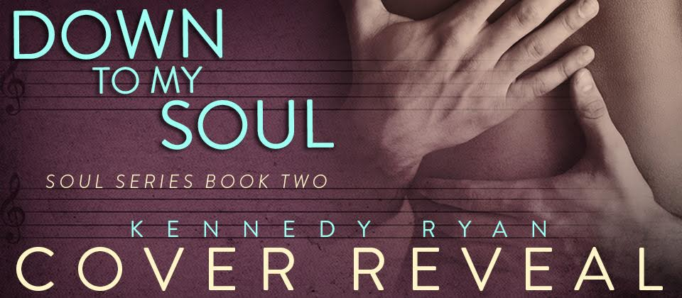 Cover Reveal and Giveaway: Down to My Soul (Soul #2) by Kennedy Ryan