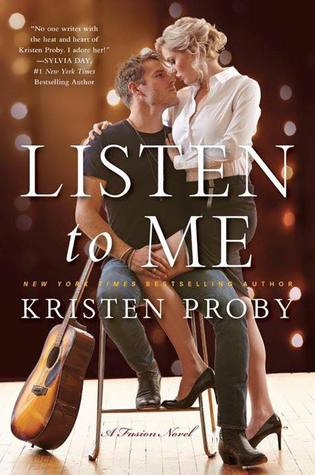 Song Release Blitz: Listen to Me (Fusion #1) by Kristen Proby