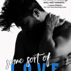 Release Day Blitz and Giveaway: Some Sort of Love (Happy Crazy Love #3) by Melanie Harlow
