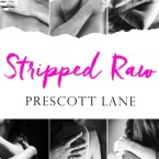 Exclusive Trailer Reveal and ARC Giveaway: Stripped Raw by Prescott Lane