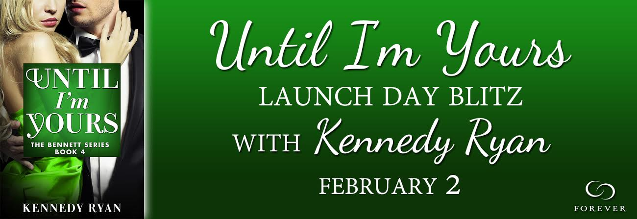 New Release and Giveaway: Until I'm Yours (The Bennetts #4) by Kennedy Ryan