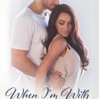 Cover Reveal: When I'm With You (Hope Town #3) by Harper Sloan