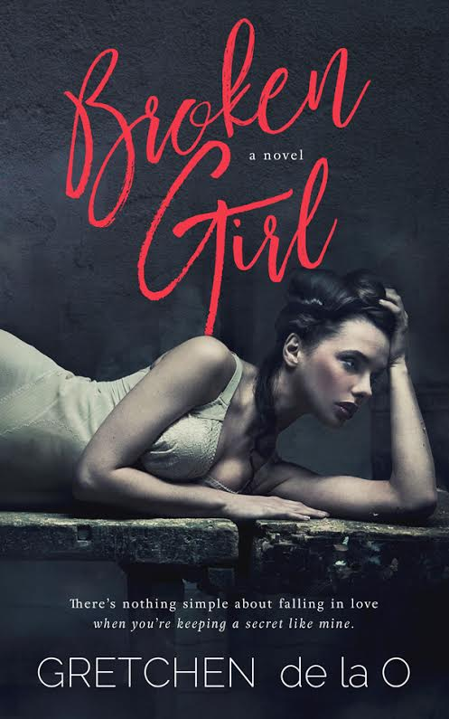 Gretchen de la O reveals the cover for BROKEN GIRL!