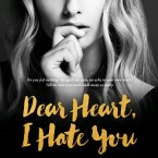 Dear Heart, I Hate You is LIVE by J. Sterling