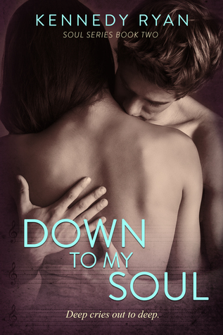Excerpt Reveal and Giveaway: Down to My Soul (Soul #2) by Kennedy Ryan