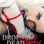 Exclusive Excerpt and Giveaway: Drop Dead Sexy by Katie Ashley