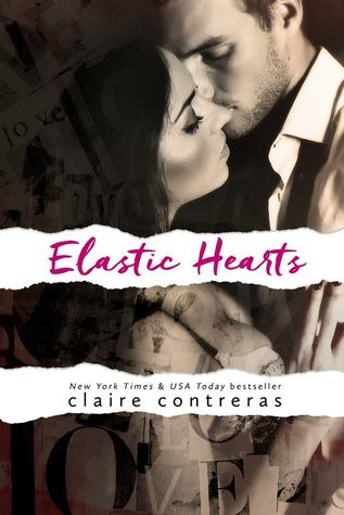 Review: Elastic Hearts (Hearts #3) by Claire Contreras