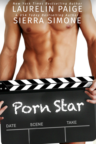 Porn Star by Laurelin Paige, Sierra Simone