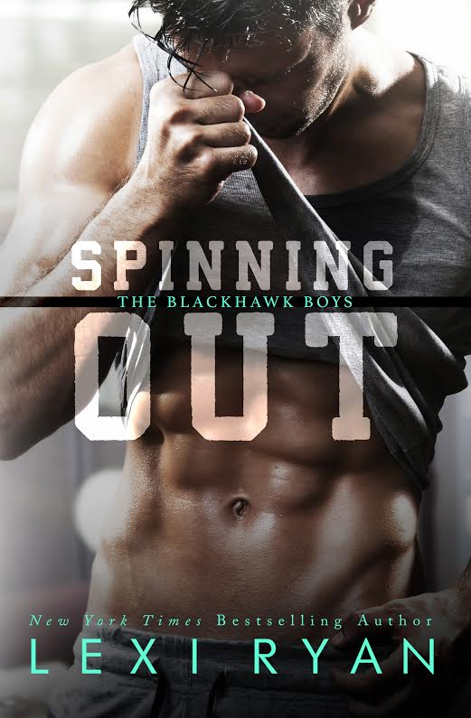 Exclusive Excerpt and Giveaway: Spinning Out (The Blackhawk Boys #1) by Lexi Ryan