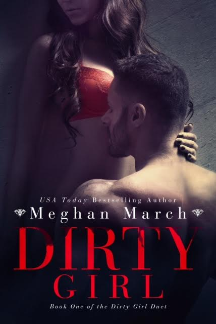 Dirty Girl Exclusive and Giveaway by Meghan March