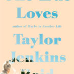 One True Loves Review and Giveaway by Taylor Jenkins Reid