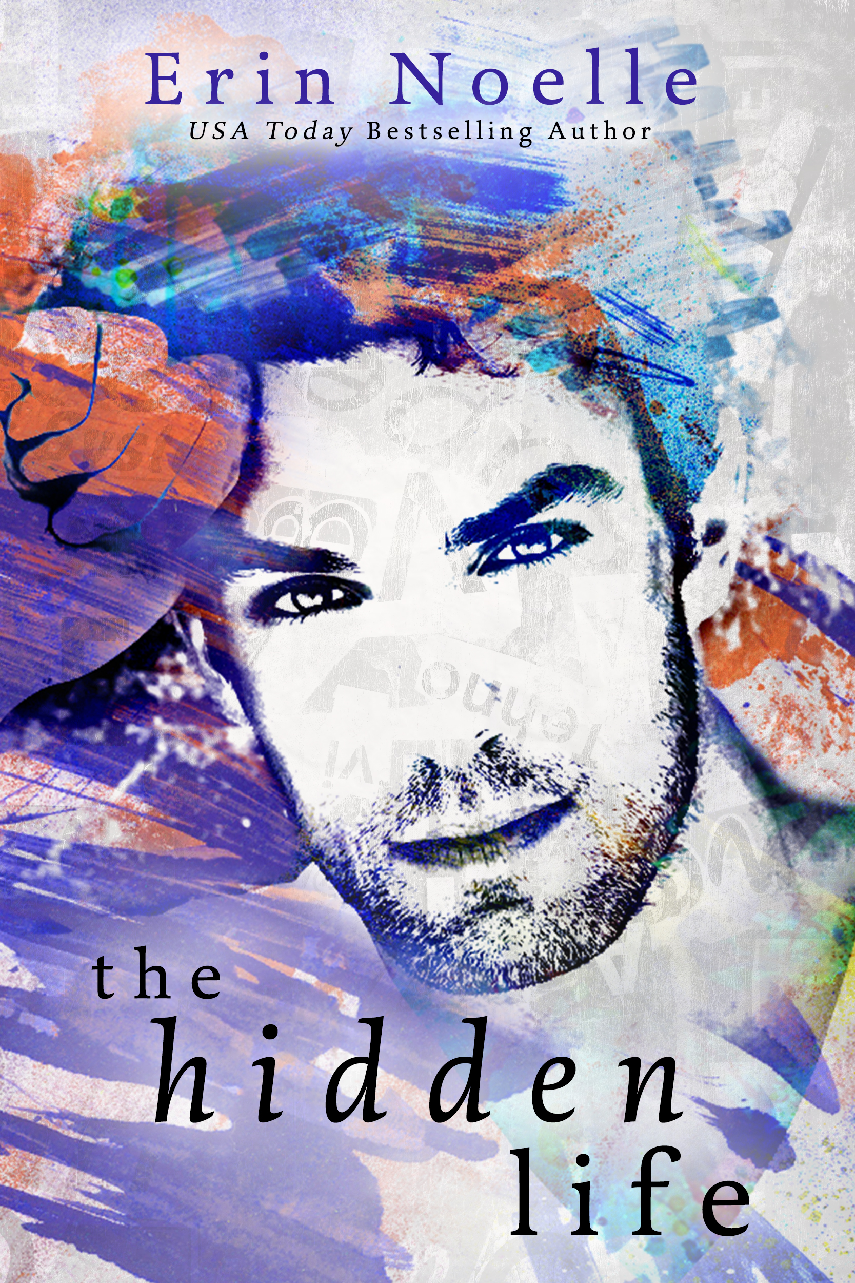 Exclusive Cover and Giveaway: The Hidden Life by Erin Noelle