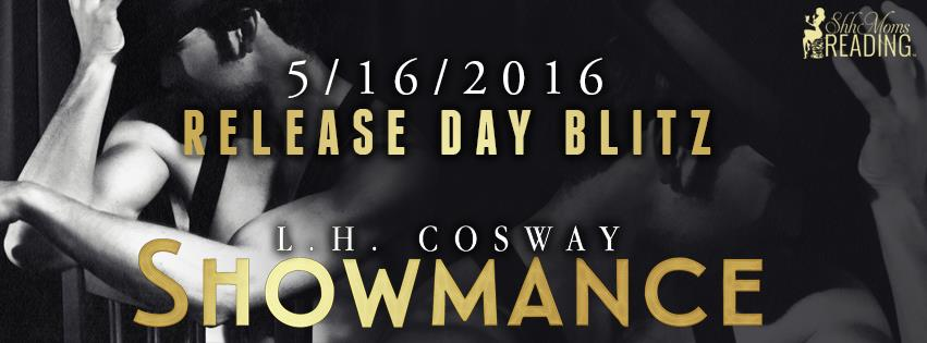 Happy Release Day, Showmance and L. H. Cosway