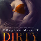 Dirty Love by Meghan March is LIVE!