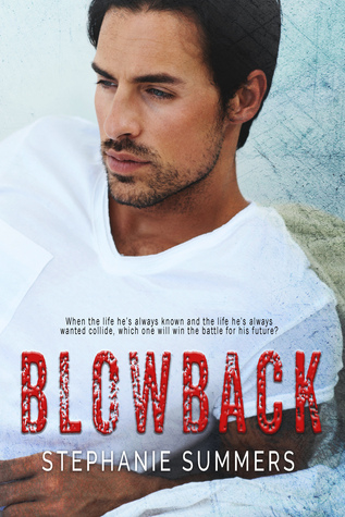 Blowback Exclusive Excerpt and Giveaway by Stephanie Summers