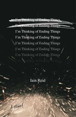 I'm Thinking of Ending Things Review by Iain Reid