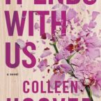 It Ends with Us by Colleen Hoover is LIVE!
