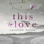 This is Love Review by Caroline Nolan