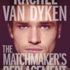The Matchmaker's Replacement by Rachel Van Dyken is LIVE!