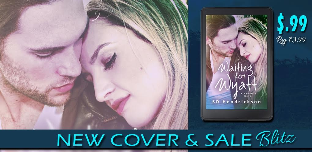 Waiting for Wyatt has a new cover and is on SALE!