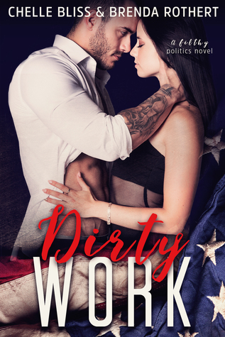Dirty Work by Chelle Bliss, Brenda Rothert
