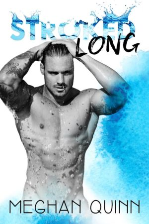 Stroked Long by Meghan Quinn is LIVE!