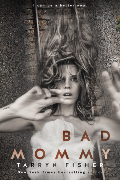 Tarryn Fisher's Bad Mommy Cover Reveal!