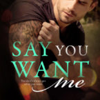 Corinne Michaels Say You Want Me Cover Reveal