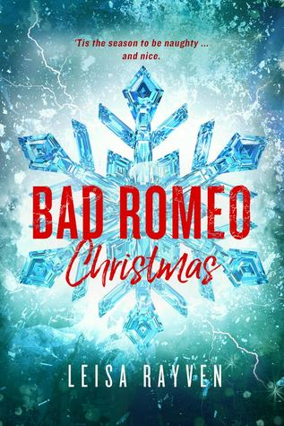 Bad Romeo Christmas by Leisa Rayven is LIVE!!!