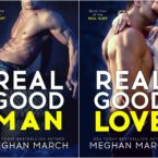 Cover Reveal Real Good Man and Real Good Love by Meghan March