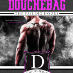 Cover Reveal: How to Date a Douchebag: The Failing Hours by Sara Ney